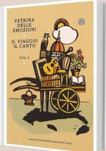 Vetrina delle Emozioni, il Viaggio, il Canto Vol. 1