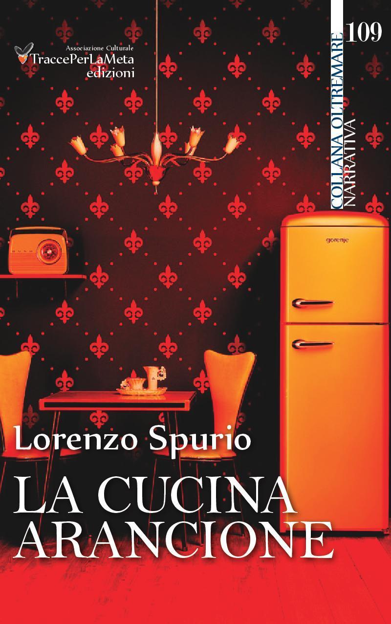 """Emilio Mercatili su """"La cucina arancione"""" di LorenzoSpurio"""