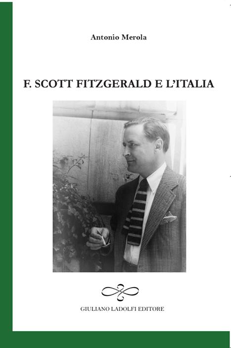 F. Scott Fitzgerald e l'Italia: Antonio Merola ricostruisce la storia della ricezione critica e del pubblico italiano nei confronti dell'opera di F. Scott Fitzgerald.